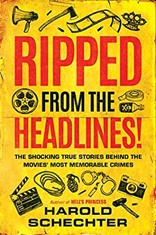 Ripped from the Headlines! by Harold Schechter