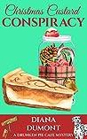 Christmas Custard Conspiracy (The Drunken Pie Cafe Cozy Mystery Book 6)