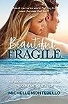 Beautiful, Fragile
