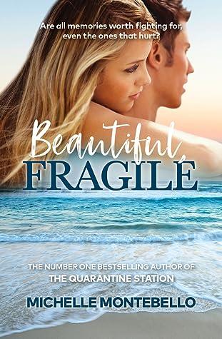 Beautiful, Fragile by Michelle Montebello