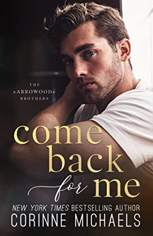 Come Back for Me (Arrowood Brothers, #1)