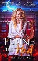 Feline the Heat (The Firehouse Feline)