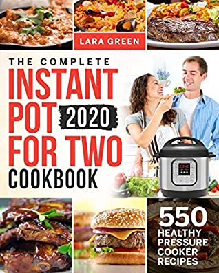 The Complete Instant Pot For Two Cookbook: 550 Healthy Pressure Cooker Recipes (Instant Pot Duo Cookbook For Two)