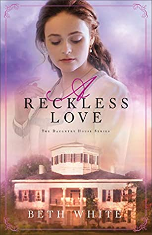 A Reckless Love (Daughtry House, #3)