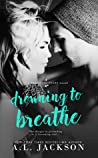Drowning to Breathe (Bleeding Stars, #2)