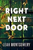 Right Next Door: A Psychological Thriller