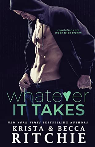 Whatever It Takes (Bad Reputation Duet, #1)