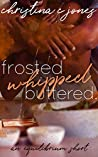 Frosted. Whipped. Buttered. (Equilibrium, #2.6)