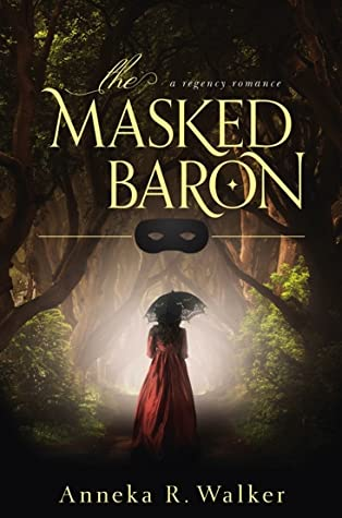 The Masked Baron by Anneka R. Walker