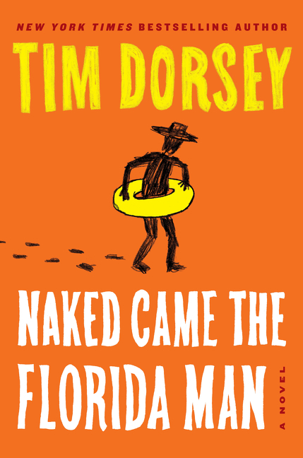 Naked Came the Florida Man - Tim Dorsey