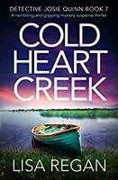 Cold Heart Creek (Detective Josie Quinn #7)