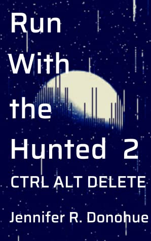 Run With the Hunted 2 by Jennifer R. Donohue