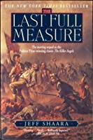 The Last Full Measure (The Civil War: 1861-1865 #3)