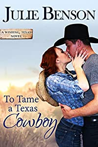 To Tame a Texas Cowboy (Wishing, Texas Book 3)