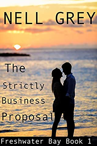 The Strictly Business Proposal by Nell  Grey