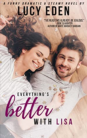 Everything's Better with Lisa (Everything's Better #3)