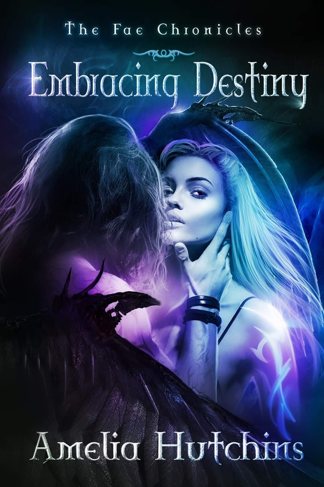 Embracing Destiny (The Fae Chronicles Book - Amelia Hutchins