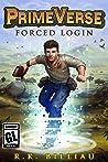 Forced Login (PrimeVerse, #1)