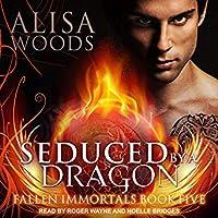Seduced By A Dragon (Fallen Immortals #5)