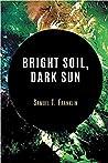 Bright Soil, Dark Sun