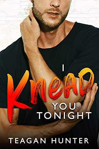 I Knead You Tonight