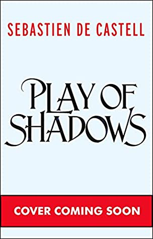 Play of Shadows (The Duellist)