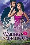 Nailing the Single Dad: Romantic Suspense Comedy (Lipstick and Lead 2.0 Book 3)