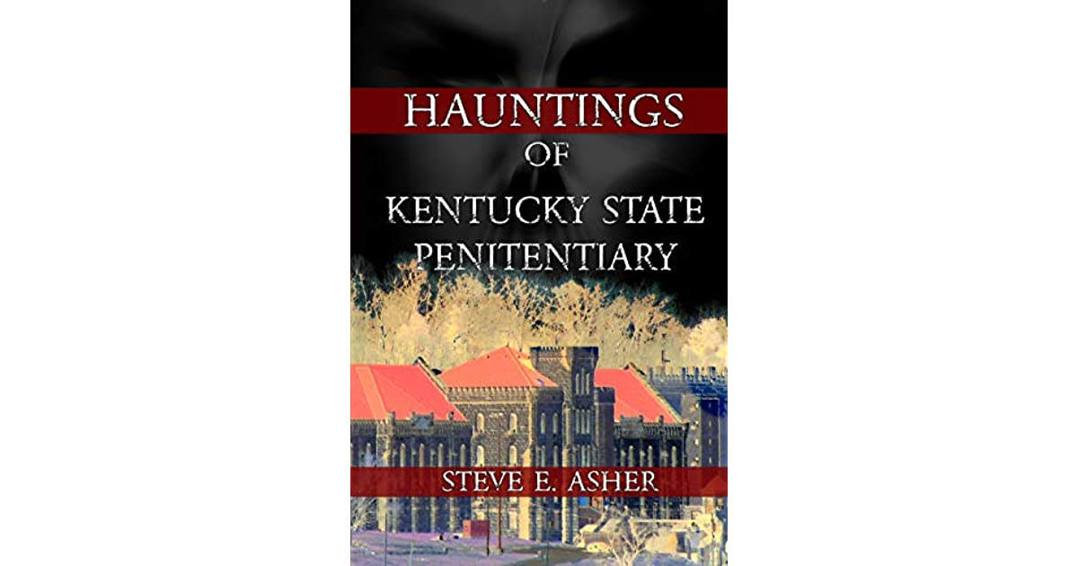 Hauntings of the Kentucky State Penitentiary