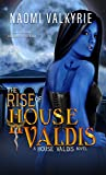 The Rise of House Valdis