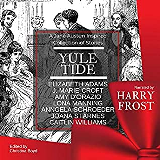 Yuletide: A Jane Austen-Inspired Collection of Stories (Quill Collective, #4)