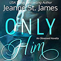 Only Him (Obsessed, #2)