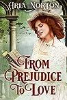 From Prejudice to Love: A Historical Regency Romance Book