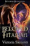 Beloved Titanian: A Prequel Novella Titanian Chronicles Series
