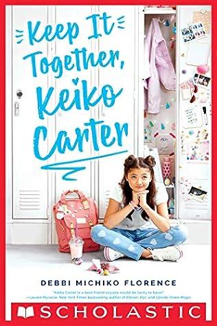 Keep It Together, Keiko Carter by Debbi Michiko Florence