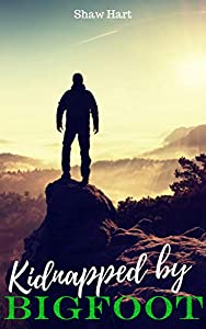 Kidnapped by Bigfoot (Folklore, #1)