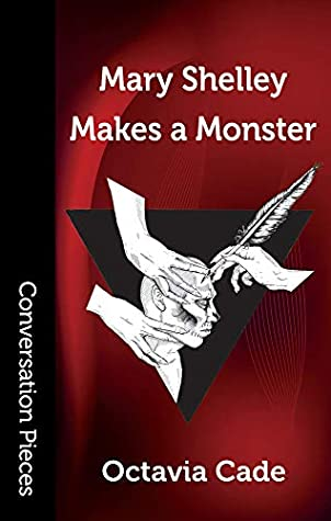 Mary Shelley Makes a Monster (Conversation Pieces Book 70)