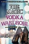 The Magic Vodka Wardrobe: Book 4