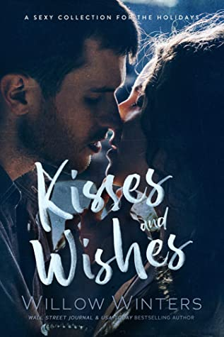 Kisses and Wishes: One Holiday Wish / Collared for Christmas / Stolen Mistletoe Kisses