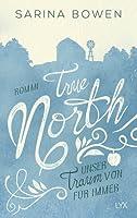 True North - Unser Traum von für immer (True North, #6)