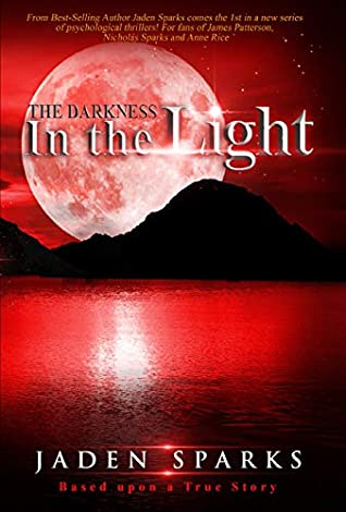 The Darkness in the Light: Volume One