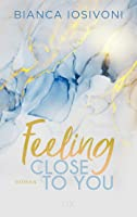 Feeling Close to You (Was auch immer geschieht, #2)