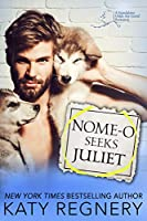 Nome-o Seeks Juliet (Odds-Are-Good, #2)