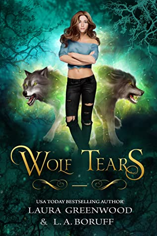 Wolf Tears L.A. Boruff Laura Greenwood Mountain Shifters Fairy tale