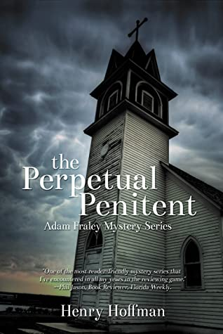 The Perpetual Penitent (Adam Fraley Mystery #3)