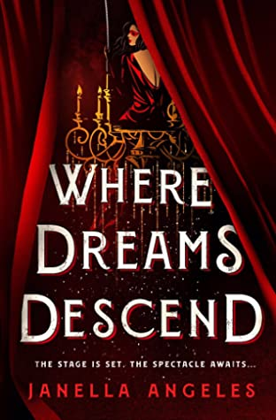 Where Dreams Descend (Kingdom of Cards, #1) by Janella Angeles