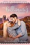 The Billionaire's Promise: a sweet billionaire romance (Always the Bridesmaid Book 1)