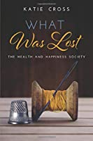 What Was Lost (Health and Happiness Society)