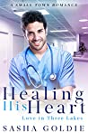 Healing His Heart (Love in Three Lakes #4)