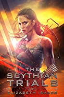 The Scythian Trials (Scythian Series Book 1)