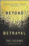 Beyond Betrayal by Phil Waldrep